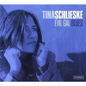 Tina Schlieske - Evil Gal Blues